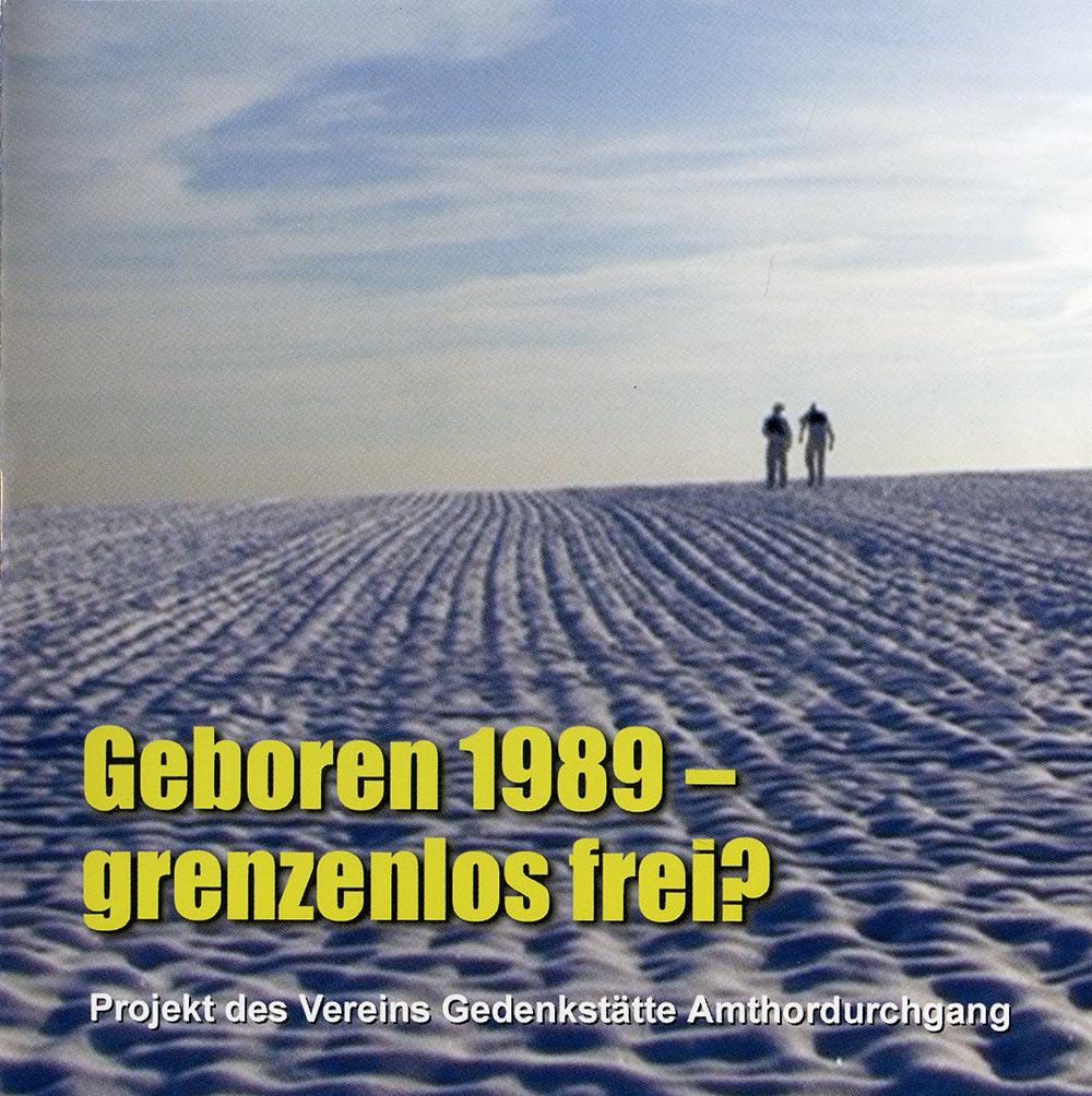 Geboren 1989 – grenzenlos frei?